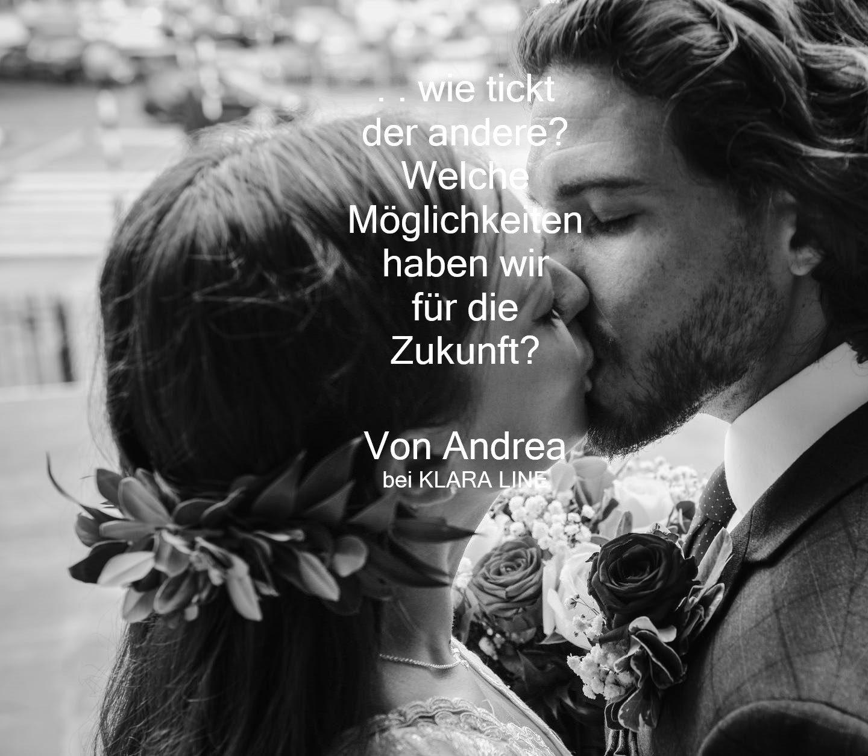 Wie tickt der andere? Welchen Charakter hat er? Welche Zukunft ist mit ihm möglich ? – Von Azizay (Andrea)